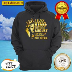 A Black King Was Born In August png August Lion King Hoodie