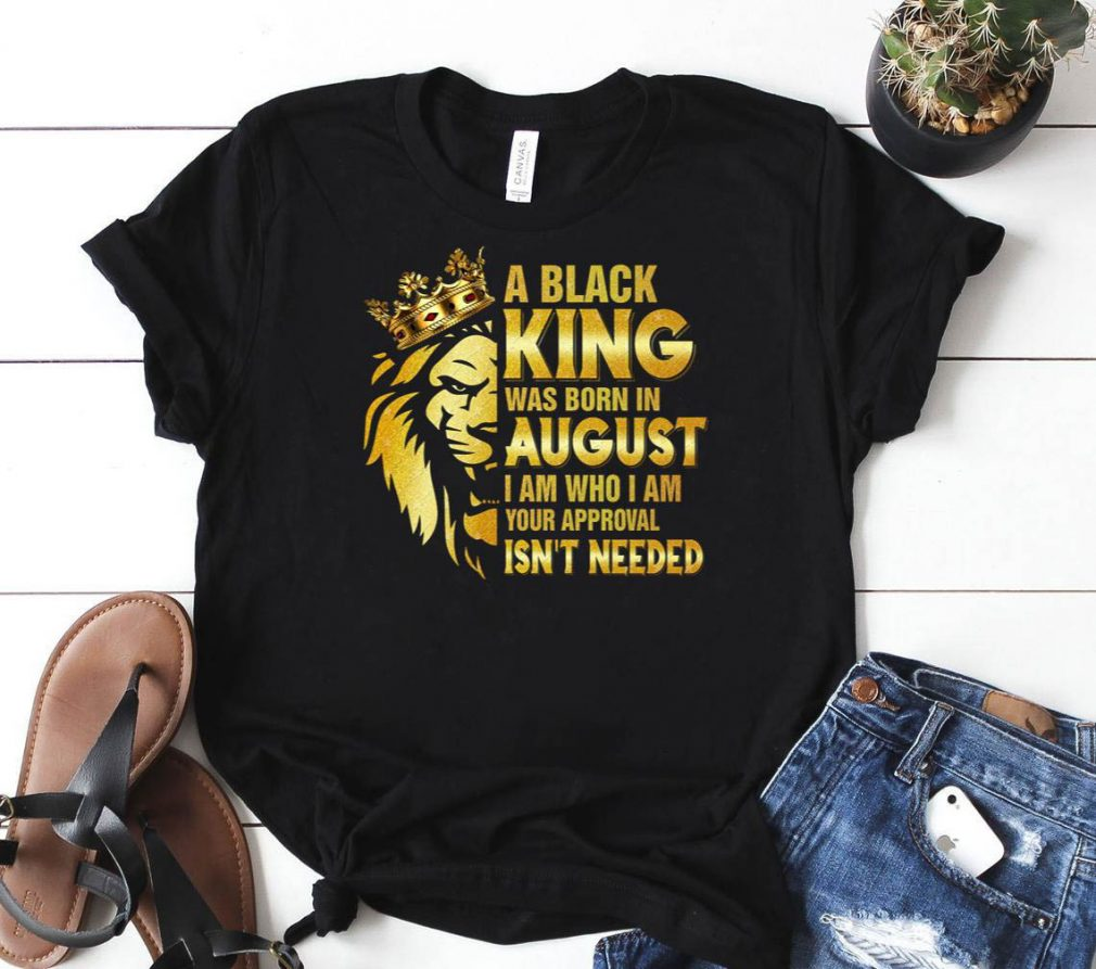 A Black King Was Born In August png August Lion King Shirt