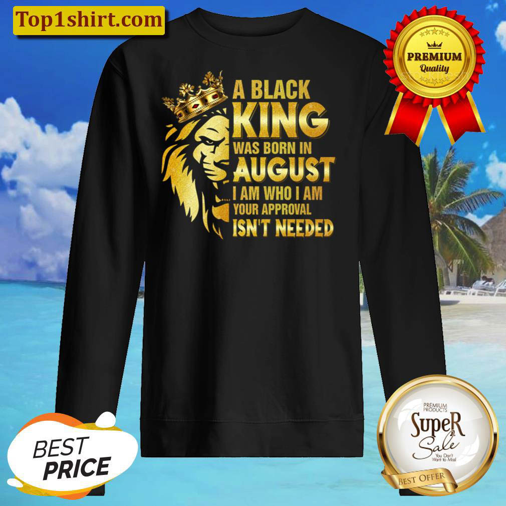 A Black King Was Born In August png August Lion King Sweater
