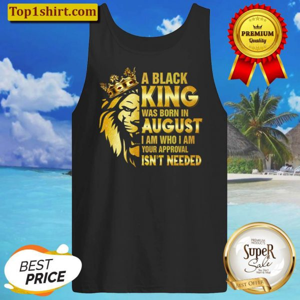A Black King Was Born In August png August Lion King Tank Top