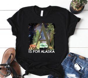 Alaska Adventure Camping Dreams Camper Exploring Wild North Shirt