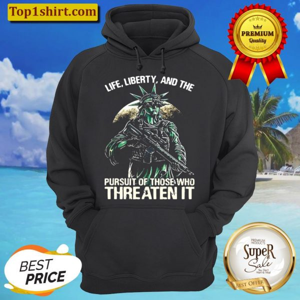 American flag life liberty and the pursuit of those who threaten it Hoodie