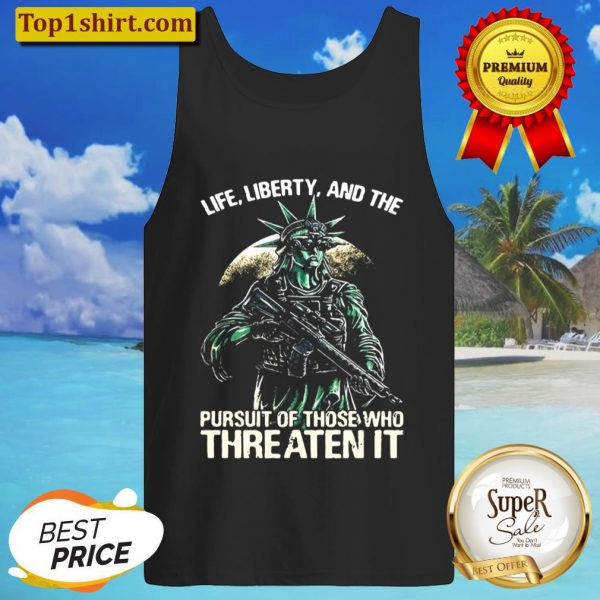 American flag life liberty and the pursuit of those who threaten it Tank Top