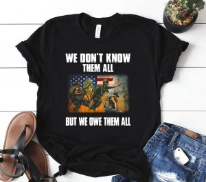 American flag patriot day we don t know them all but we owe them all v Shirt