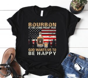 Bourbon Is The Living Proof That God Wants Us To Be Happy American Fla Shirt
