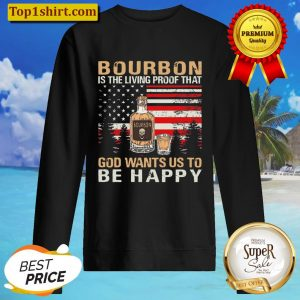 Bourbon Is The Living Proof That God Wants Us To Be Happy American Fla Sweater