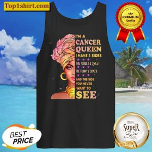Cancer Queen I Have 3 Sides Birthday Gift For Cancer Zodiac Tank Top