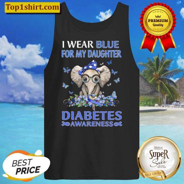 Diabetes Awareness I Wear Blue For My Daughter Blue Ribbon Elephant Bu Tank Top