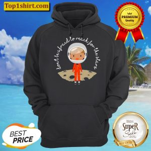 Dont Be Afraid To Reach For The Stars Unisex Hoodie