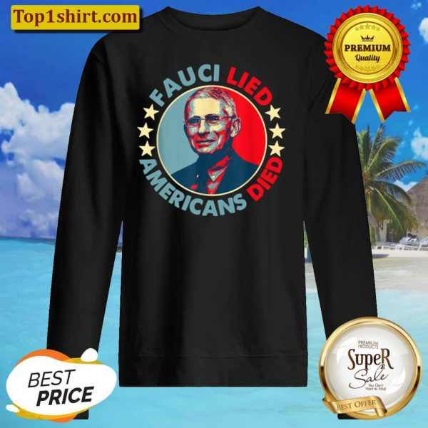 Fauci Lied Americans Died Sweater