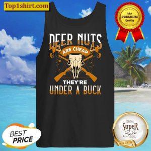Funny Deer Hunting Deer Nuts Are Cheap Hunter Gift Tank Top