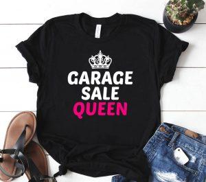 Garage Sale Shirt Funny Garage Sale Queen Tee Yard Sale Shirt