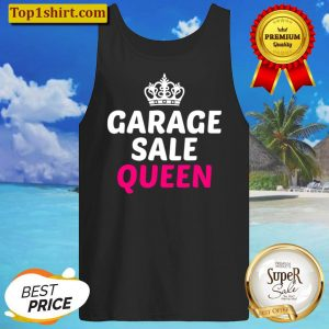 Garage Sale Shirt Funny Garage Sale Queen Tee Yard Sale Tank Top