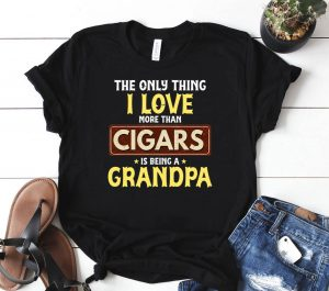 I Love Being Grandpa More Than Cigars Tee For Grandfather Shirt