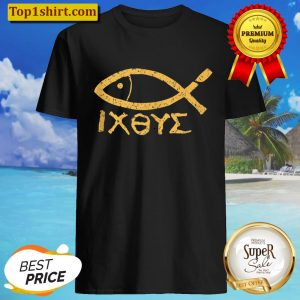 Ichthys Jesus Christ Son of God Savior Ancient Fish Symbol Shirt