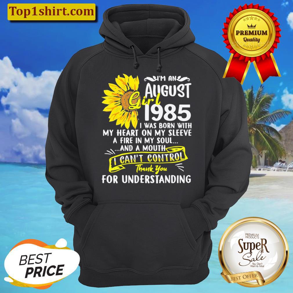 Im An August Girl 1985 35th Birthday Sunflower Hoodie