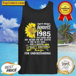Im An August Girl 1985 35th Birthday Sunflower Tank Top