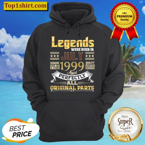July 1999 22 Year Old 22 Birthday Legends Were Born July T Shirt Hoodie