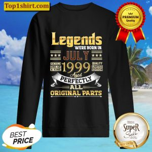 July 1999 22 Year Old 22 Birthday Legends Were Born July T Shirt Sweater