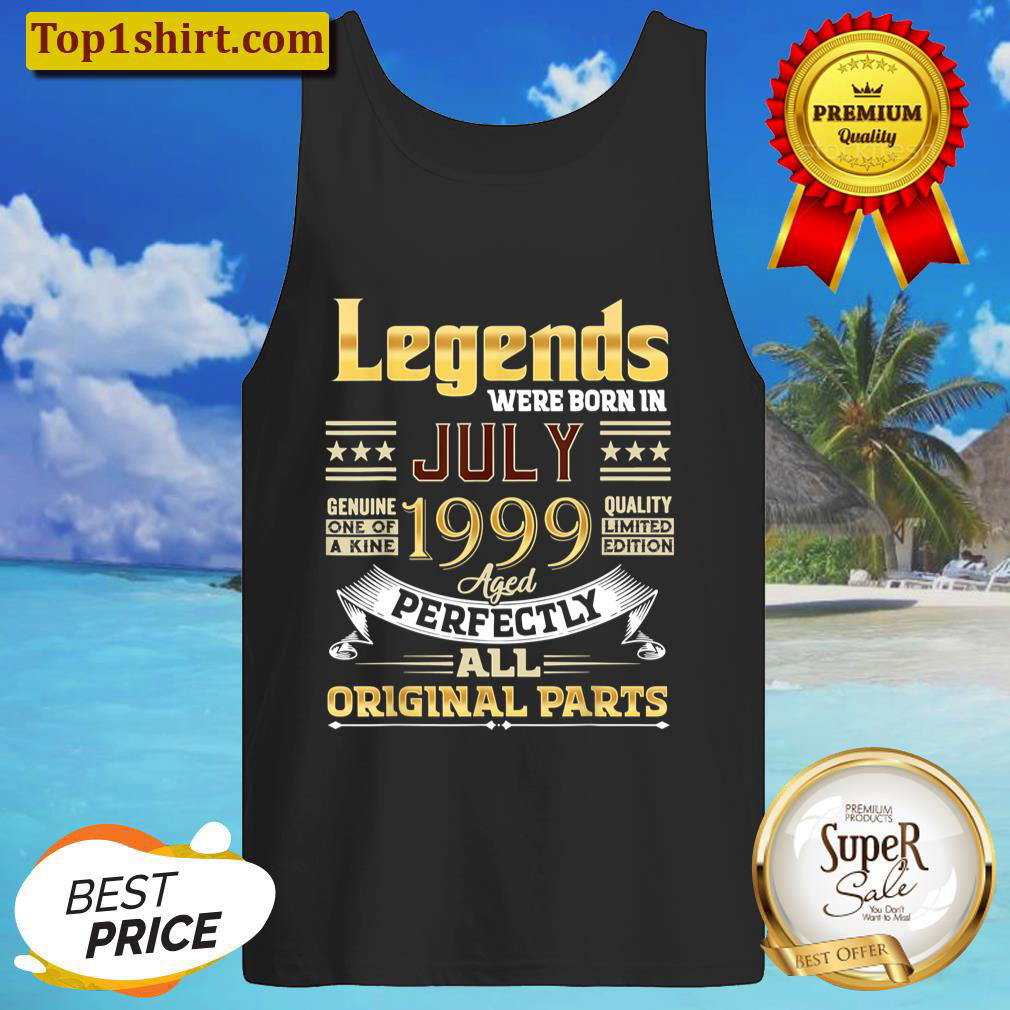 July 1999 22 Year Old 22 Birthday Legends Were Born July T Shirt Tank Top