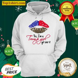 Lips American Flag Leopard Yes Im A Trump Girl Get Over It Hoodie