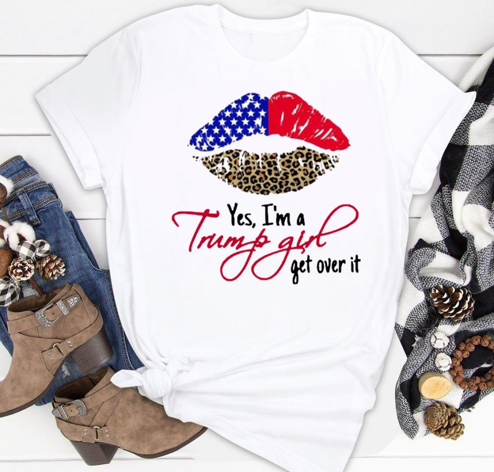 Lips American Flag Leopard Yes Im A Trump Girl Get Over It Shirt