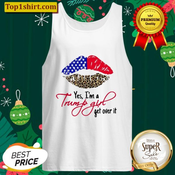 Lips American Flag Leopard Yes Im A Trump Girl Get Over It Tank Top