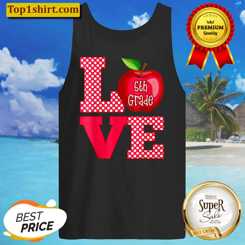 Love 5th Fifth Grade Teacher Tank Top