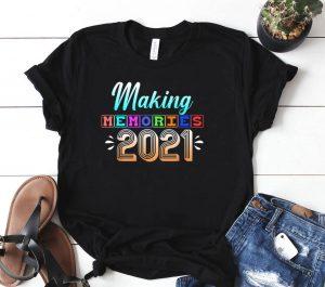Making Memories 2021 Shirt