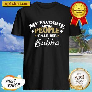 Mens My Favorite People Call Me Bubba Grandpa Funny Xmas Gifts Shirt