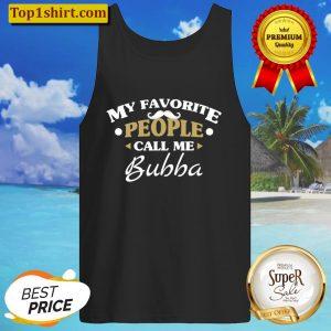 Mens My Favorite People Call Me Bubba Grandpa Funny Xmas Gifts Tank Top