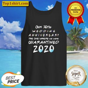 Our 30Th Wedding Anniversary The One Where Quarantined 2020 Ver2 Tank Top