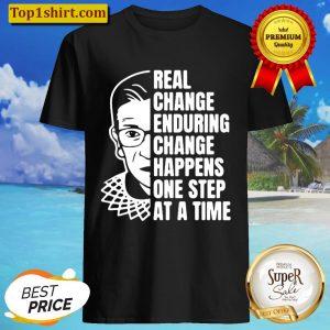 Rbg Ruth Bader Ginsberg Real Change Enduring Change Shirt