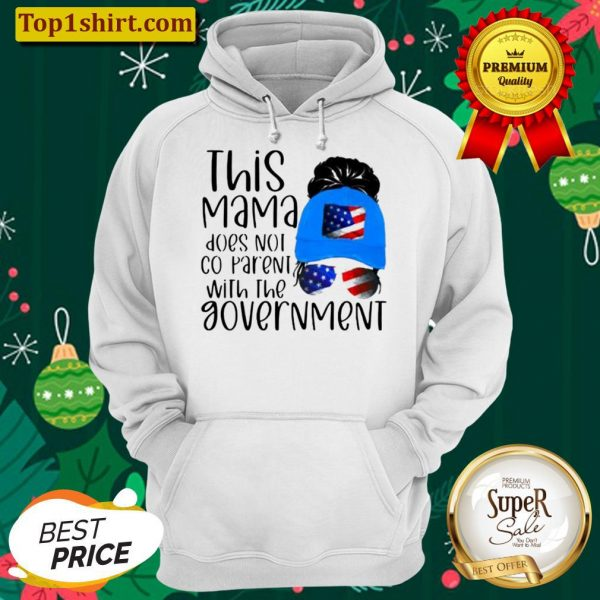 THIS MAMA DOES NOT CO PARENT WITH THE GOVEMENT AMERICAN FLAG Hoodie