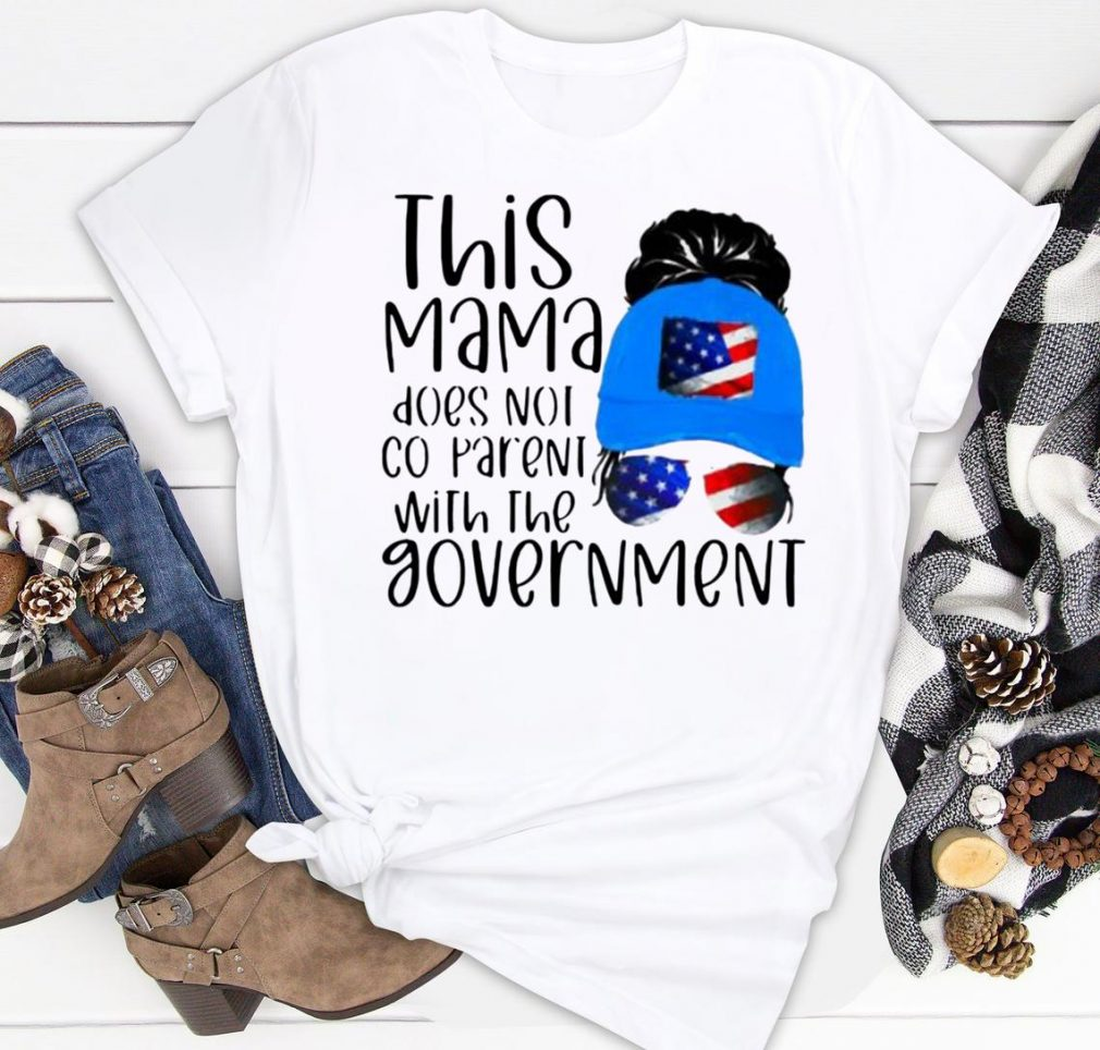 THIS MAMA DOES NOT CO PARENT WITH THE GOVEMENT AMERICAN FLAG Shirt