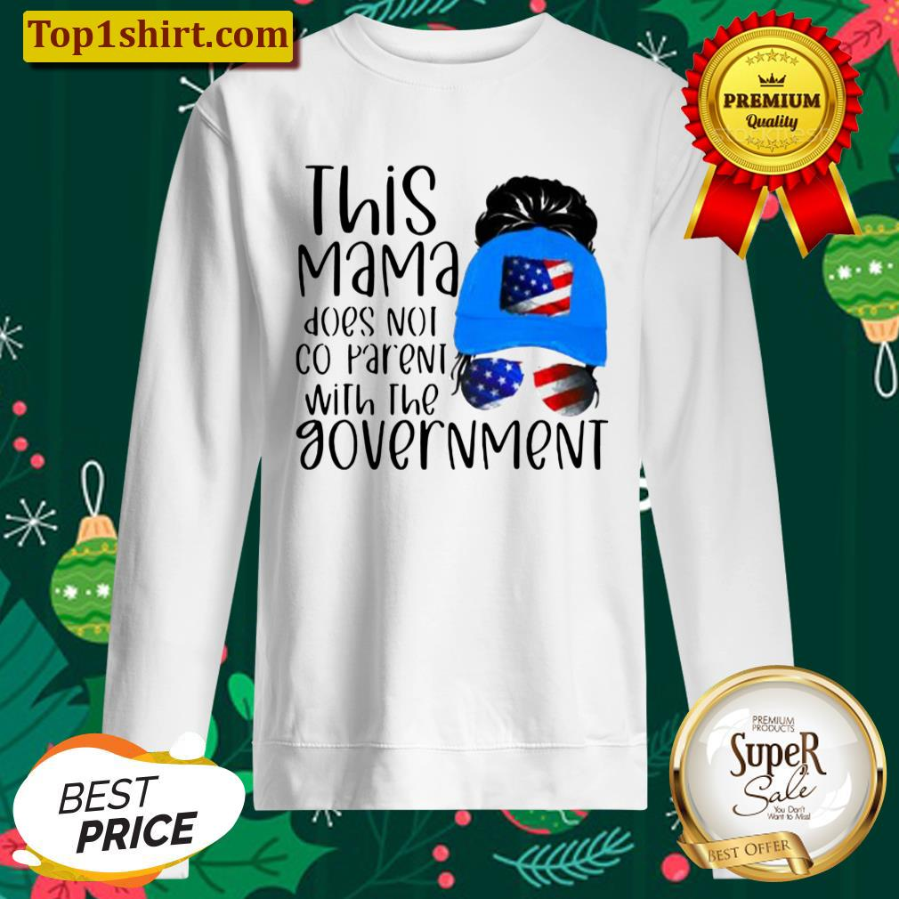 THIS MAMA DOES NOT CO PARENT WITH THE GOVEMENT AMERICAN FLAG Sweater