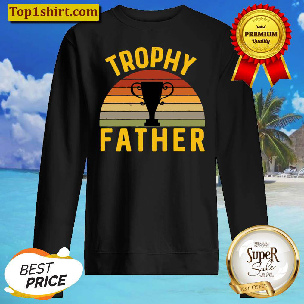 Trophy Father Funny Father s Day Birthday Husband Best Dad Sweater