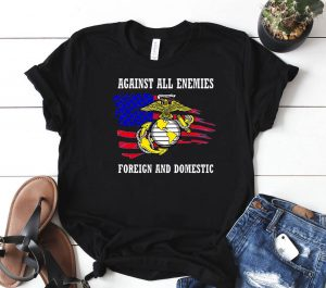 Usmc Against All Enemies Foreign And Domestic American Flag Veteran Shirt