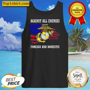 Usmc Against All Enemies Foreign And Domestic American Flag Veteran Tank Top