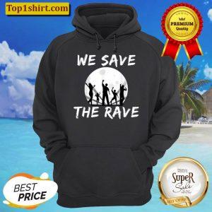 We save the Rave Design Hoodie