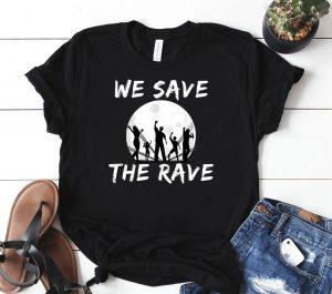 We save the Rave Design Shirt