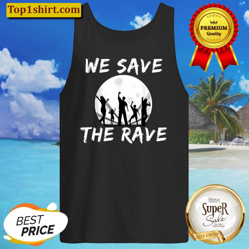 We save the Rave Design Tank Top
