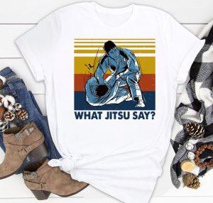 What Jitsu Say Shirt