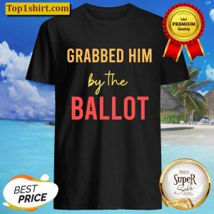 Womens Grabbed Him By The Ballot V-Neck Shirt