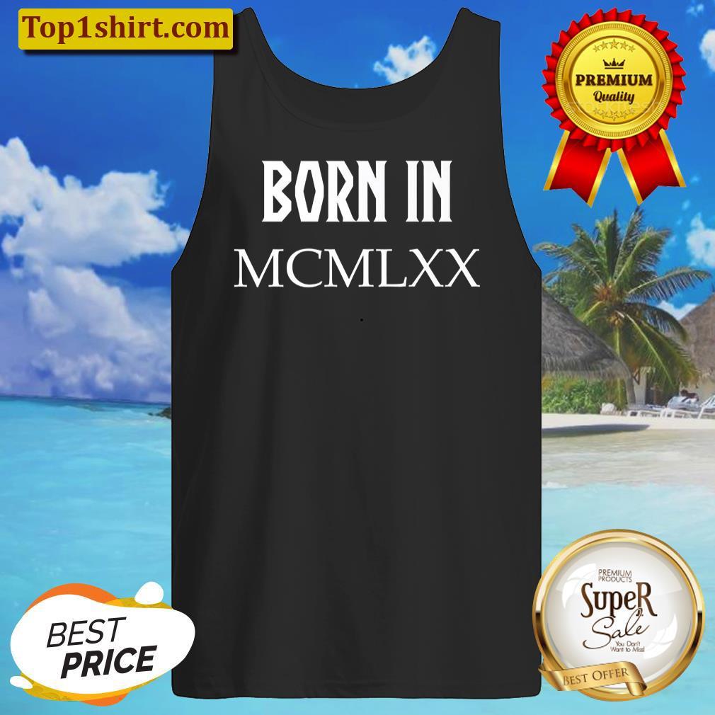 Born In Mcmlxx 1970 Funny 50th Birthday Roman Numb T-shirt Women T-shirt
