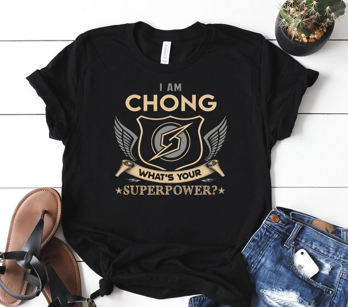 chong name t i am chong what is your superpower name gift item tee classic shirt