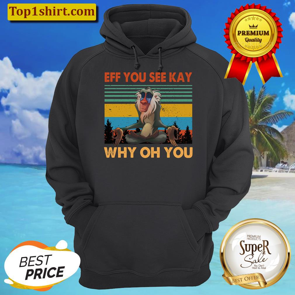 eff you see kay why oh you t shirt unisex hoodie