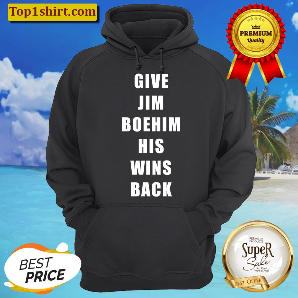 give jim boehim his wins back unisex hoodie