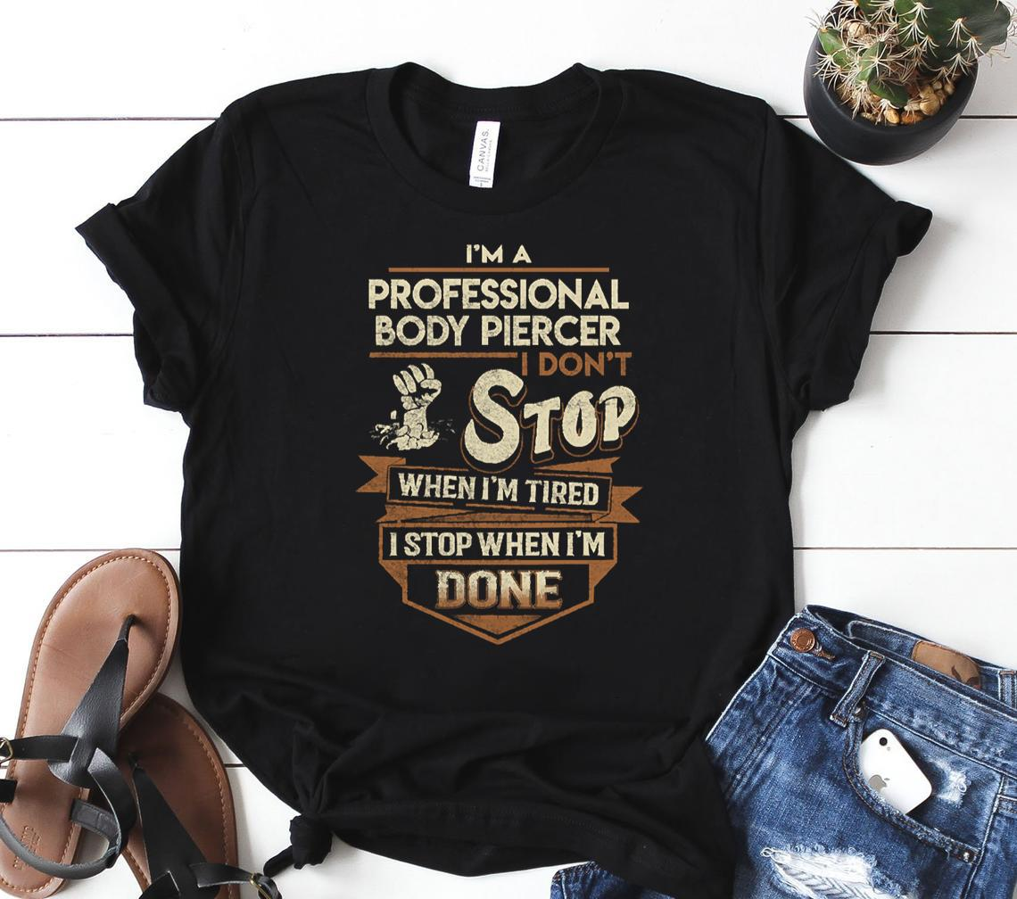 professional body piercer t i stop when done gift item tee classic shirt