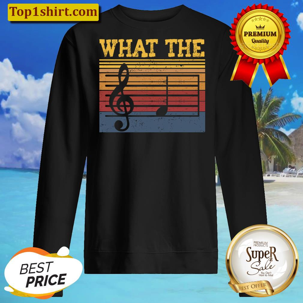 What The F Musical Note, Funny Musician Men And Women Shirt Unisex Sweater